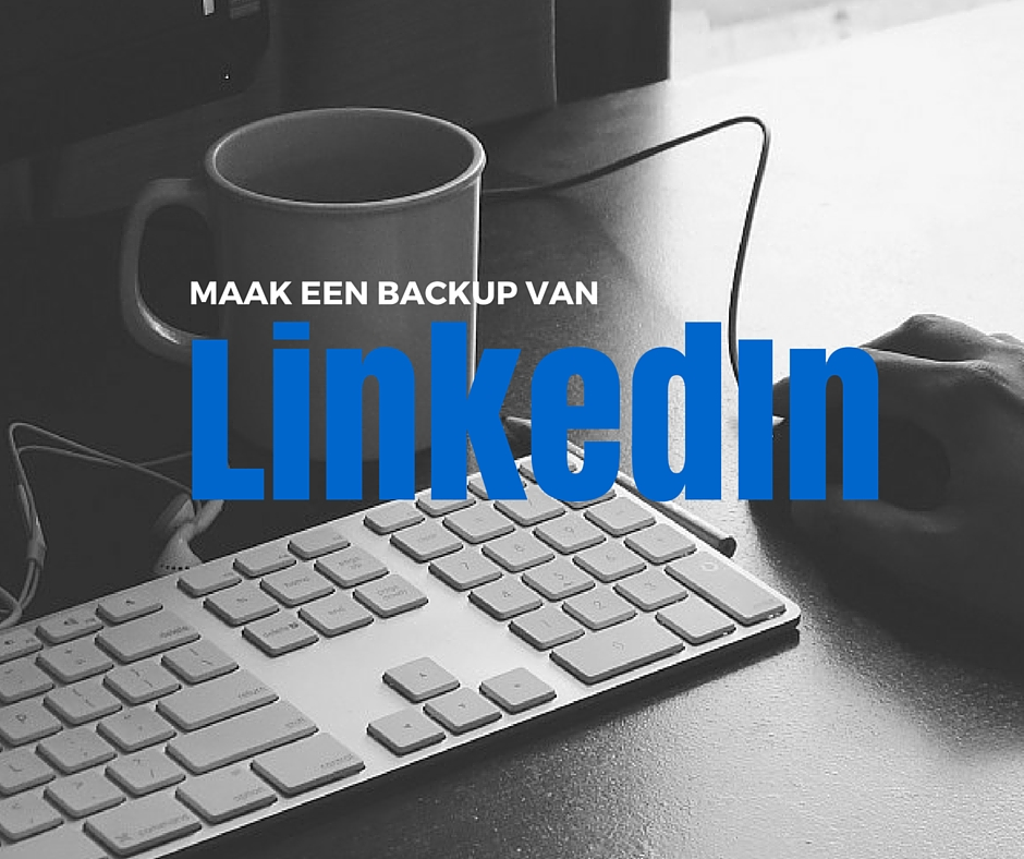 Hoe gebruik je Evernote voor een totale LinkedIn backup
