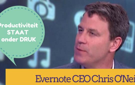Productiviteit staat onder druk zegt Evernote CEO Chris O'Neill