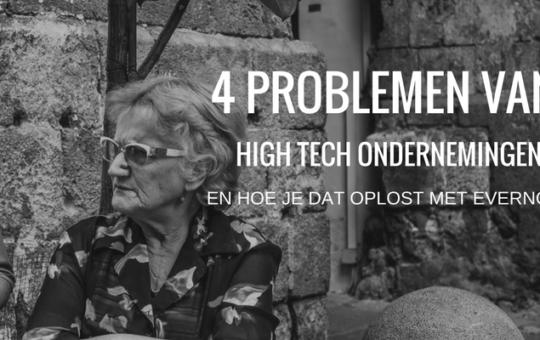 4 Problemen van een High Tech onderneming en hoe je dat oplost met Evernote