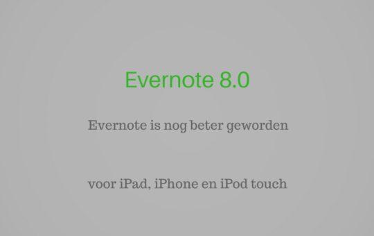 Evernote is nog beter geworden sinds 8.0